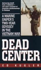 Dead Center ebook by Ed Kugler