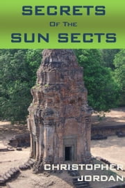 Secrets of the Sun Sects ebook by Christopher Jordan