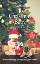 His Christmas Baby - An Anthology ebook by Laura Marie Altom, Marin Thomas