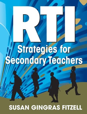 RTI Strategies for Secondary Teachers ebook by Susan A. Gingras Fitzell