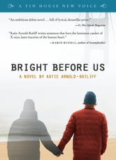 Bright Before Us ebook by Katie Arnold-Ratliff