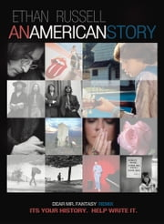 Ethan Russell: An American Story: It's Your History. Help Write It. (ed 1.0) ebook by Ethan Russell,Rosanne Cash