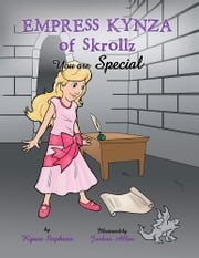 Empress Kynza of Skrollz - You Are Special ebook by Kynza Stephaan