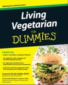 Living Vegetarian For Dummies ebook by Suzanne Havala  Hobbs