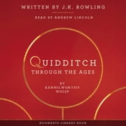 Quidditch Through the Ages audiobook by J.K, Rowling, Kennilworthy Whisp
