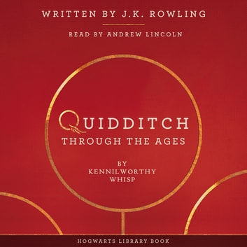 Quidditch Through the Ages audiobook by J.K. Rowling,Kennilworthy Whisp