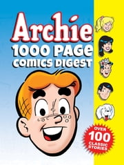 Archie 1000 Page Comics Digest ebook by Archie Superstars
