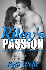 Riley's Passion - An Older Man Younger Woman Romance ebook by Kelli Wolfe