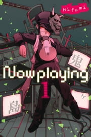 Now Playing, Vol. 1 ebook by Hifumi