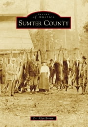 Sumter County ebook by Alan Brown