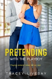 Pretending with the Playboy ebook by Tracey Livesay