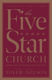 The Five Star Church ebook by Stan Toler,Alan Nelson