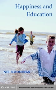 Happiness and Education ebook by Noddings, Nel