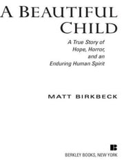 A Beautiful Child ebook by Matt Birkbeck