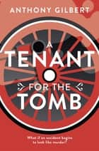 Tenant for the Tomb ebook by Anthony Gilbert