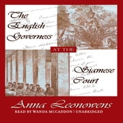 The English Governess at the Siamese Court - Recollections of Six Years in the Royal Palace at Bangkok Audiolibro by Anna Harriette Leonowens