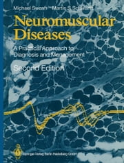 Neuromuscular Diseases - A Practical Approach to Diagnosis and Management ebook by Michael Swash,Martin S. Schwartz