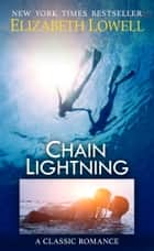 Chain Lightning 電子書 by Elizabeth Lowell