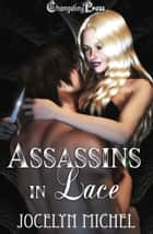 Assassins in Lace (Collection) ebook by Jocelyn Michel
