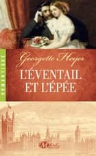 L'Éventail et l'Épée ebook by Georgette Heyer, Enid Burns