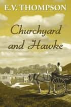 Churchyard and Hawke ebook by E.V. Thompson