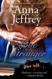 The Love of a Stranger - The Callister Books, #2 ebook by Anna Jeffrey