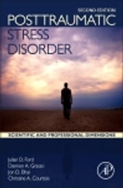 Posttraumatic Stress Disorder - Scientific and Professional Dimensions ebook by Julian D Ford,Damion J. Grasso,Jon D. Elhai,Christine A. Courtois