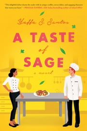 A Taste of Sage - A Novel ebook by Yaffa S. Santos