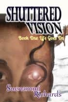 Shuttered Vision ebook by Suenammi Richards