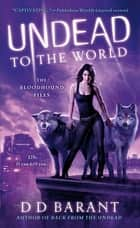 Undead to the World - The Bloodhound Files ebook by
