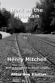 Dark on the Mountain ebook by Henry Mitchell
