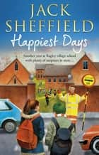 Happiest Days eBook by Jack Sheffield
