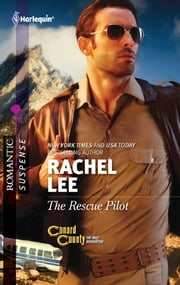 The Rescue Pilot ebook by Rachel Lee
