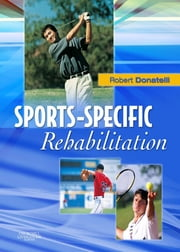 Sports-Specific Rehabilitation ebook by Robert A. Donatelli