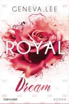 Royal Dream - Roman ebook by Geneva Lee, Charlotte Seydel