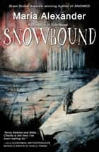 Snowbound: Book 2 in the Bloodline of Yule Trilogy ebook by Maria Alexander