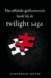 Het officiele geillustreerde boek bij de Twilight saga ebook by Stephenie Meyer