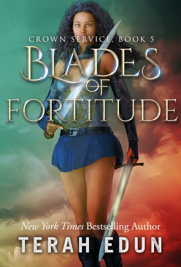 Blades Of Fortitude: Crown Service #5 ebook by Terah Edun