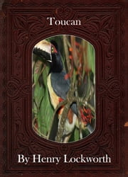 Toucan ebook by Henry Lockworth,Lucy Mcgreggor,John Hawk