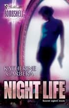 Night Life ebook by Katherine Garbera