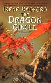 The Dragon Circle - The Stargods #2 ebook by Irene Radford
