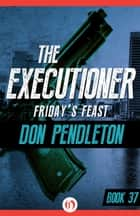 Friday's Feast ebook by Don Pendleton