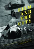 Film and the City ebook by George Melynk