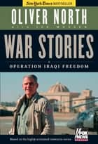 War Stories ebook by Oliver North