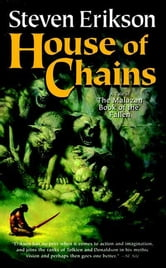 House of Chains - Book Four of The Malazan Book of the Fallen ebook by Steven Erikson