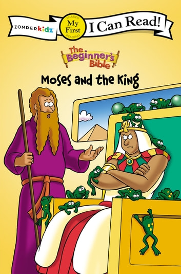 The Beginner's Bible Moses and the King - My First eBook by Various Authors