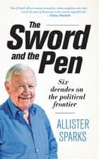 The Sword and the Pen ebook by Allister Sparks