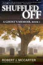 Shuffled Off ebook by Robert J. McCarter