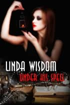 Under His Spell ebook by Linda Wisdom