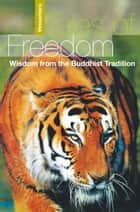 Tales of Freedom - Wisdom from the Buddhist Tradition ebook by Vessantara